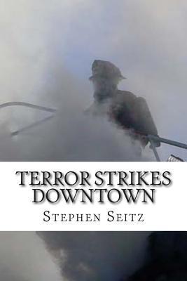 Terror Strikes Downtown