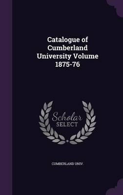 Catalogue of Cumberland University Volume 1875-76