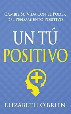Cambie su vida con el poder del pensamiento positivo / Change your life with the power of positive thinking