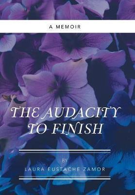 The Audacity to Finish