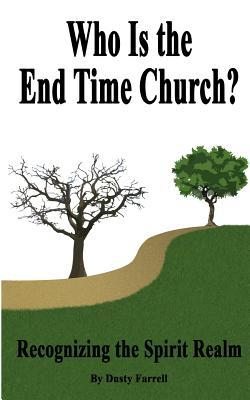 Who Is the End Time Church?