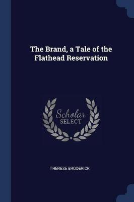 The Brand, a Tale of the Flathead Reservation