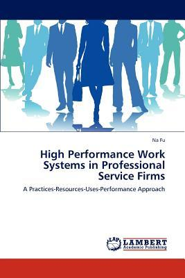 High Performance Work Systems in Professional Service Firms