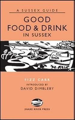 Good Food & Drink in Sussex (Sussex Guide)