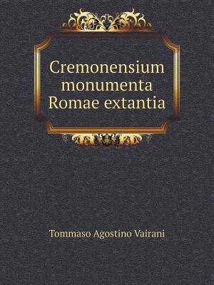Cremonensium Monumenta Romae Extantia