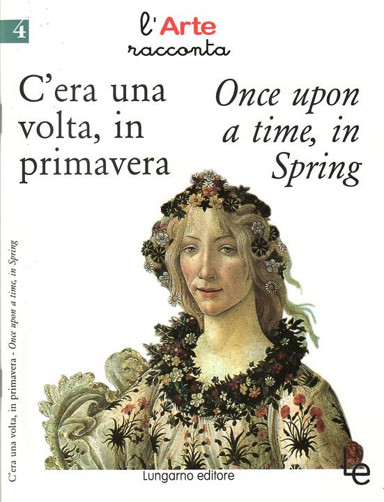 C'era una volta, in primavera-Once upon a time, in spring