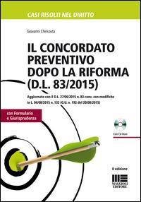 Il concordato preventivo dopo la riforma (D.L. 83/2015). Con CD-ROM