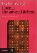 L'uomo che amava Dickens e altri racconti