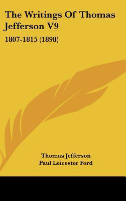 The Writings of Thomas Jefferson V9