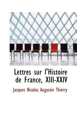 Lettres Sur L'histoire De France, Xiii-xxiv