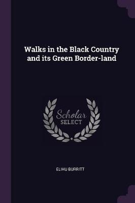 Walks in the Black Country and Its Green Border-Land