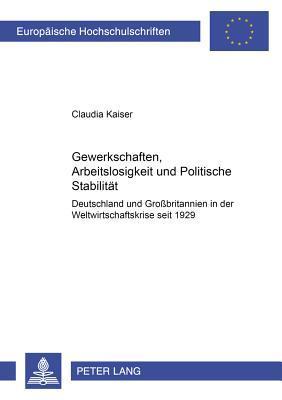 Gewerkschaften, Arbeitslosigkeit und Politische Stabilität