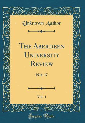 The Aberdeen University Review, Vol. 4