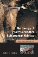 The Biology of Caves and Other Subterranean Habitats