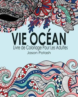 Vie Ocean Livre de Coloriage Pour Les Adultes