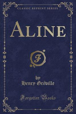 Aline (Classic Reprint)