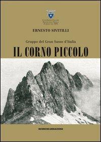 Gruppo del Gran Sasso d'Italia. Il Corno piccolo (rist. anast. 1930)