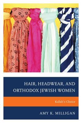 Hair, Headwear, and Orthodox Jewish Women