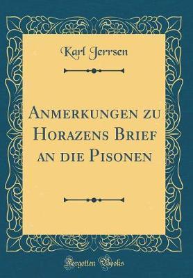 Anmerkungen Zu Horazens Brief an Die Pisonen (Classic Reprint)