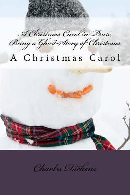A Christmas Carol in Prose, Being a Ghost-story of Christmas