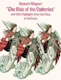 The Ride of the Valkyries and Other Highlights from the Ring