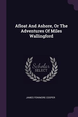 Afloat and Ashore, or the Adventures of Miles Wallingford