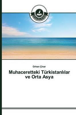 Muhaceretteki Türkistanlılar ve Orta Asya