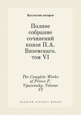 The Complete Works of Prince P. Vyazemsky. Volume VI