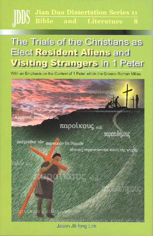 The Trials of the Christians as Elect Resident Aliens and Visiting Strangers in 1 Peter