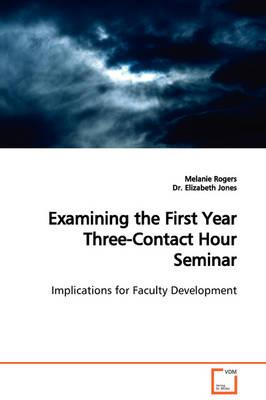 Examining the First Year Three-contact Hour Seminar Implications for Faculty Development