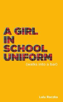 A Girl In School Uniform (Walks into a Bar)
