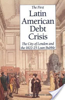 The First Latin American Debt Crisis