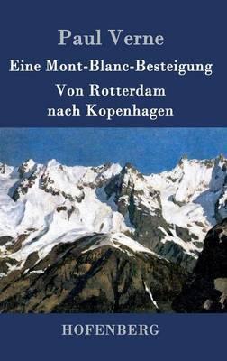 Eine Mont-Blanc-Besteigung / Von Rotterdam nach Kopenhagen