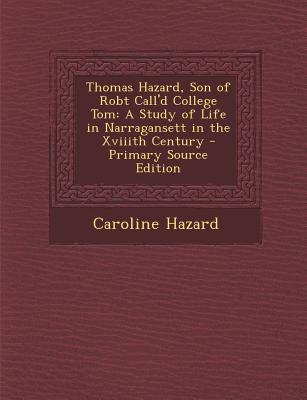Thomas Hazard, Son of Robt Call'd College Tom