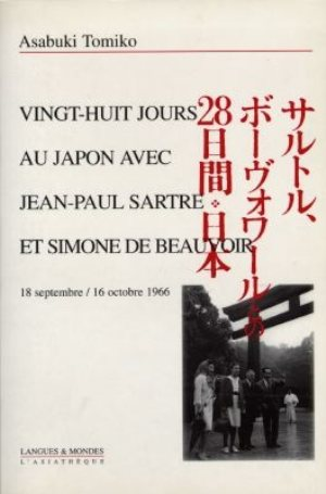 Vingt-huit jours au Japon avec Jean-Paul Sartre et Simone de Beauvoir