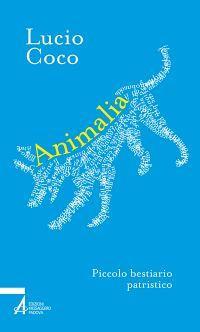 Animalia. Piccolo bestiario patristico
