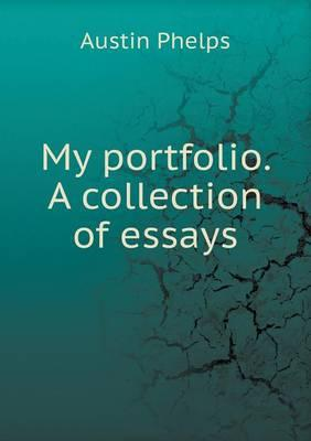 My Portfolio. a Collection of Essays