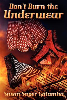 Don't Burn the Underwear