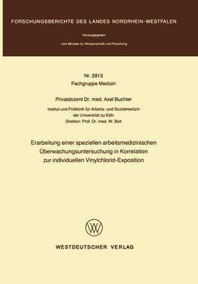 Erarbeitung Einer Speziellen Arbeitsmedizinischen Überwachungsuntersuchung in Korrelation Zur Individuellen Vinylchlorid-exposition