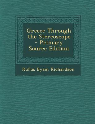 Greece Through the Stereoscope