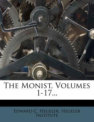 The Monist, Volumes 1-17...