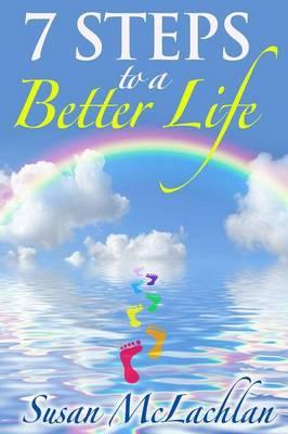 7 Steps to a Better Life