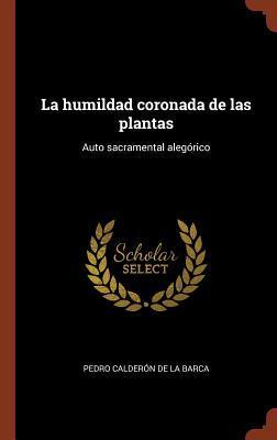 La Humildad Coronada de Las Plantas