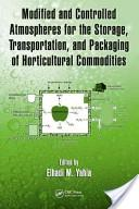 Modified and Controlled Atmospheres for the Storage, Transportation, and Packaging of Horticultural Commodities