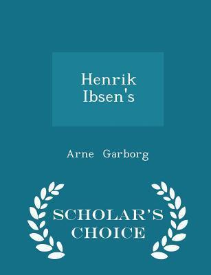 Henrik Ibsen's - Scholar's Choice Edition