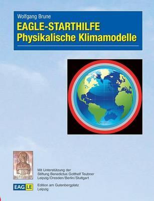 EAGLE - STARTHILFE Physikalische Klimamodelle