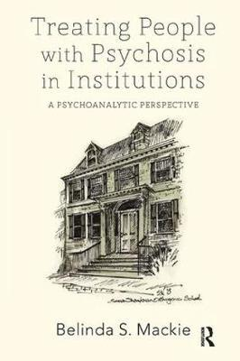 Treating People With Psychosis in Institutions