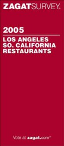 Zagatsurvey 2005 Los Angeles/So. California Restaurants