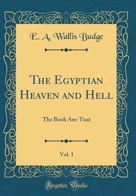 The Egyptian Heaven and Hell, Vol. 1