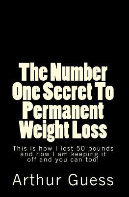 The Number One Secret to Permanent Weight Loss